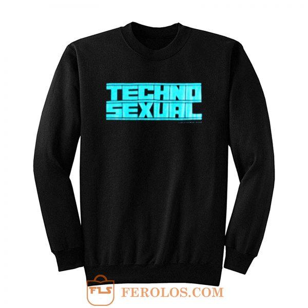 Techno Sexual Sweatshirt