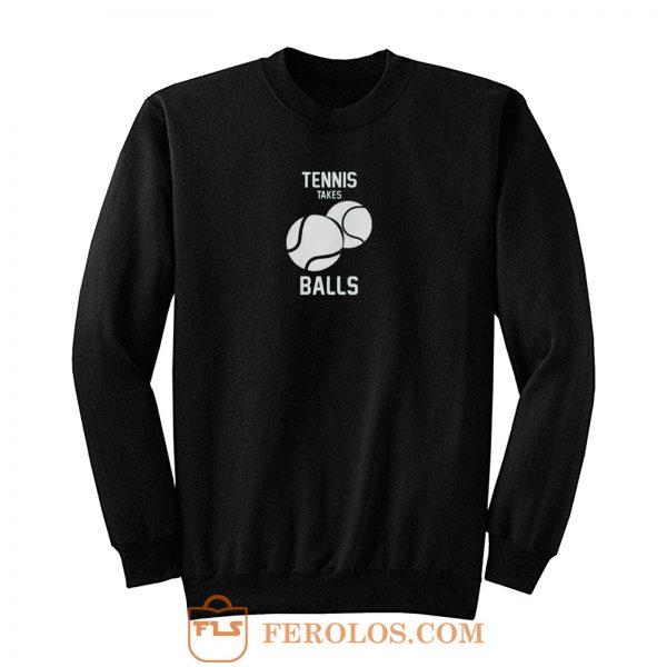 Tennis Take Balls Sweatshirt