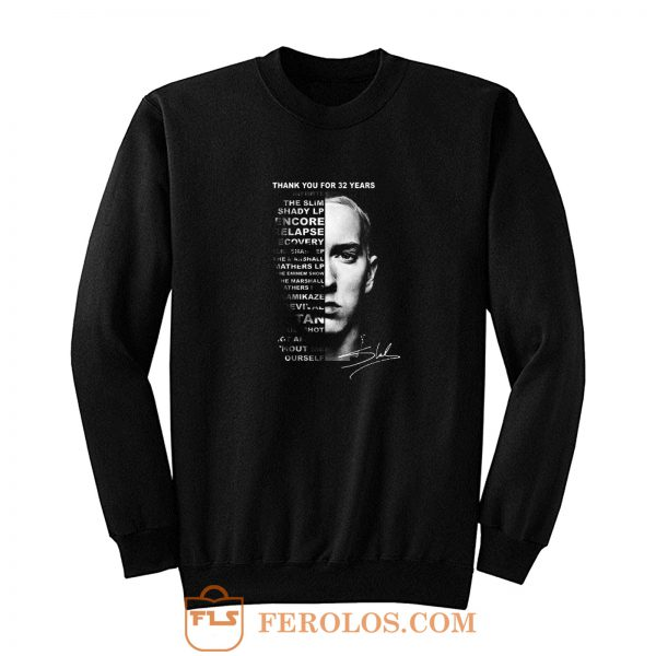 Thank You For 32 Years Eminem Rap Music Rapper Sweatshirt
