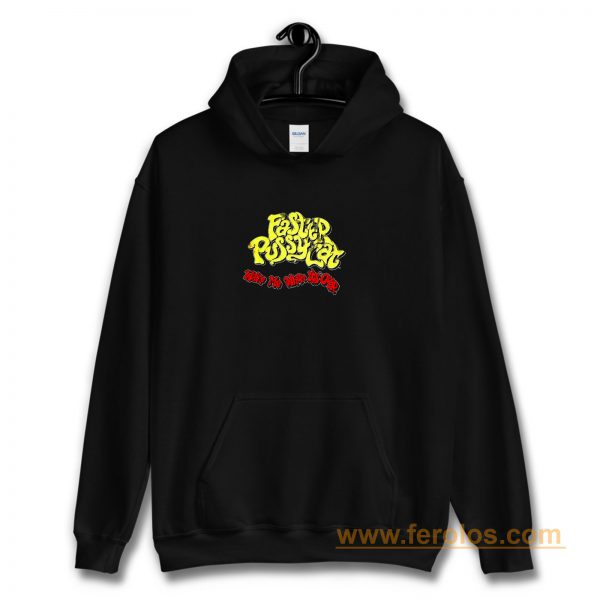 Wake Me When Its Over Faster Pussycat Hoodie