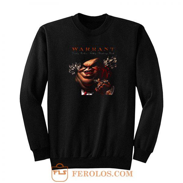 Warrant Dirty Rotten Sweatshirt