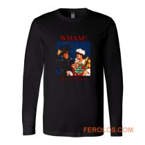 Wham Last Christmas Long Sleeve