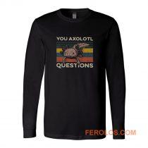 You Axolotl Questions Vintage Long Sleeve