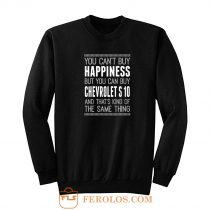 You Cant Buy Happines Car Lover Sweatshirt