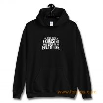 You People Exhausted Sarcastic Hoodie