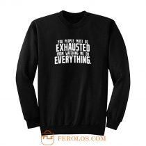 You People Exhausted Sarcastic Sweatshirt