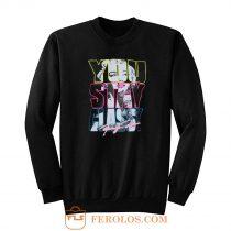 You Stay Classy Marilyn Monroe Sweatshirt