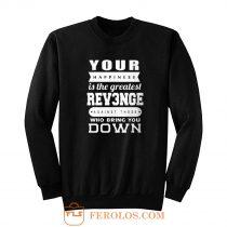 Your Happiness Is The Greatest Revenge Sweatshirt