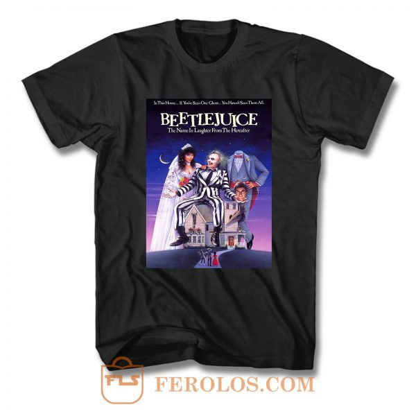 Beetlejuice The Name in Laughter From The Hereafter T Shirt