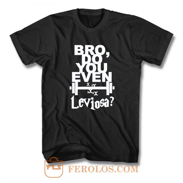 Funny Harry Potter Bro Do You Even Leviosa Hogwarts Inspired Workout T Shirt