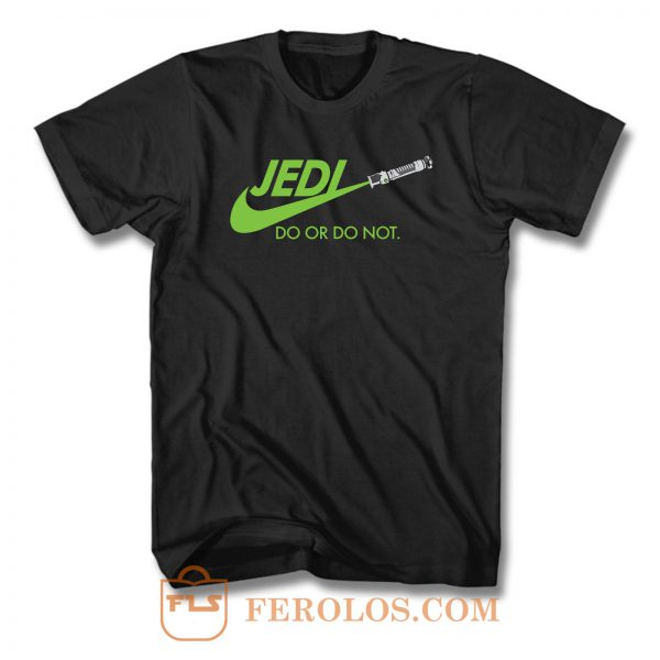 Jedi Do Or Not F T Shirt