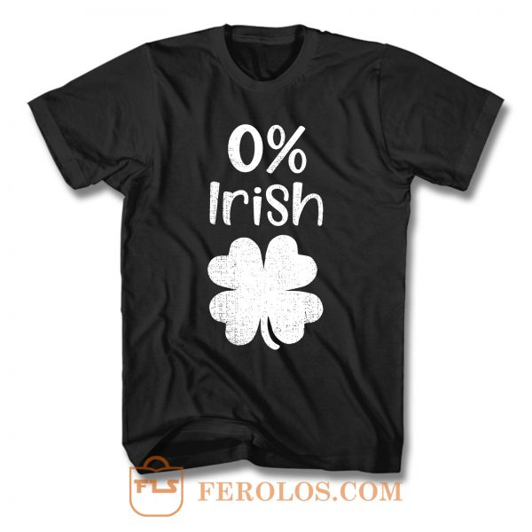 0 Irish Funny St Patricks Day T Shirt
