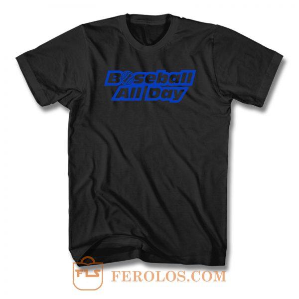 Baseball All Day T Shirt