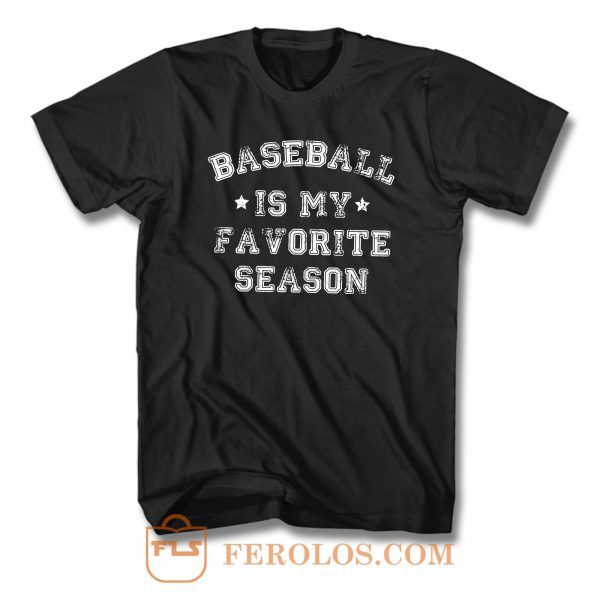 Baseball Is My Favorite Season T Shirt