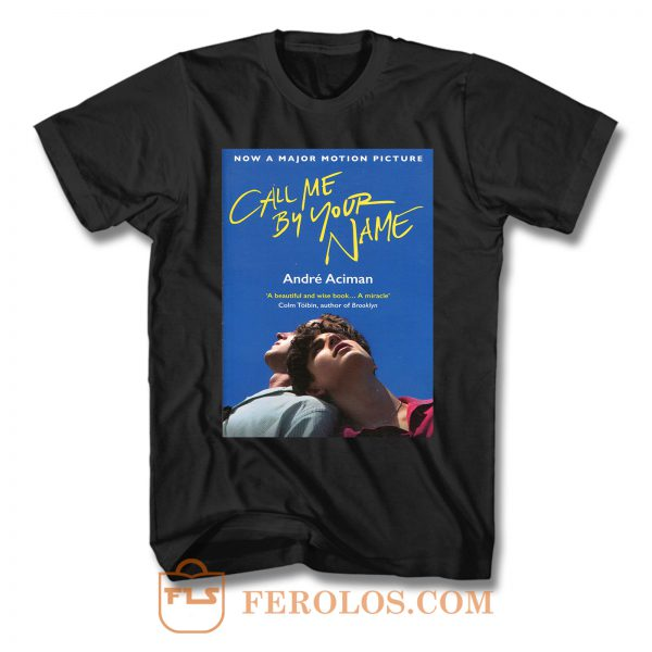 Call Me By Your Name Quote T Shirt
