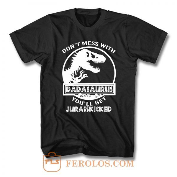 Dadasaurus Youll Get Jurasskicked T Shirt