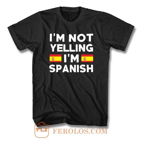 Im Not Yelling Im Spanish T Shirt