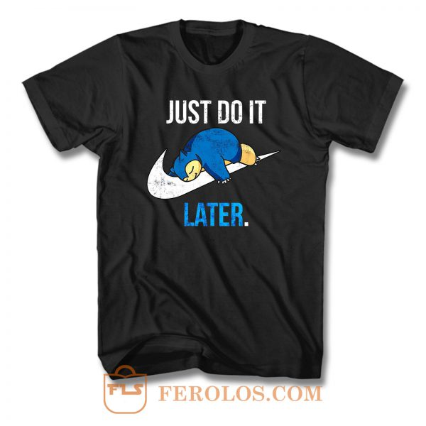 Just Do It Later Sloth T Shirt