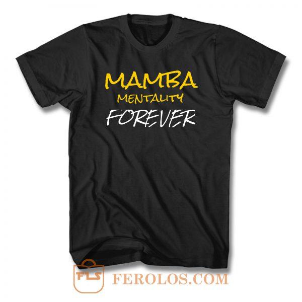 Mamba Mentality Forever T Shirt