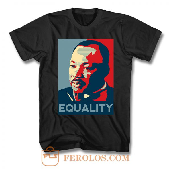 Martin Luther King Equality T Shirt
