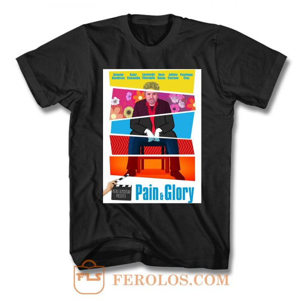 Pain And Glory 1 T Shirt