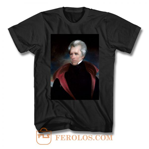 Pictures of Andrew Jackson President T Shirt