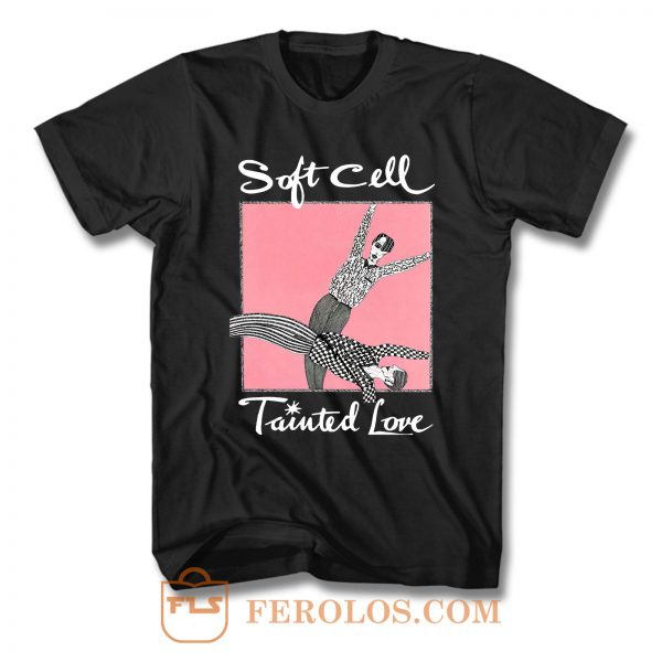 Soft Cell Tainted Love T Shirt