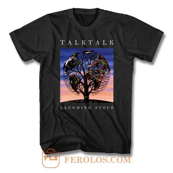 Talk Talk Laughing Stock T Shirt