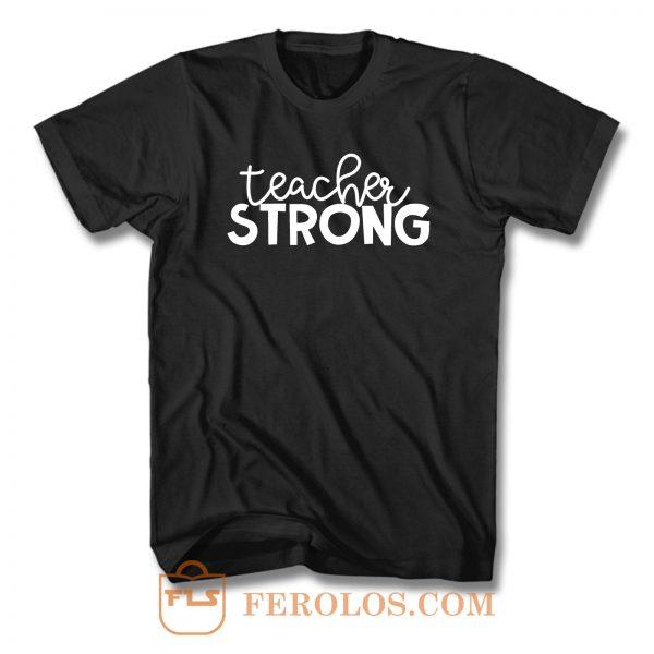 Teacher Strong T Shirt