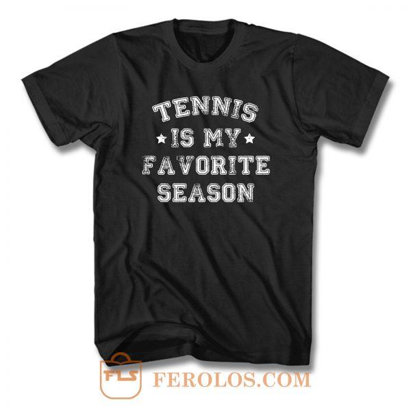 Tennis Is My Favorite Season T Shirt