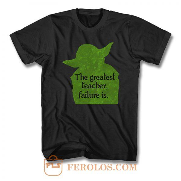 The Greatest Teacher Failure Is T Shirt