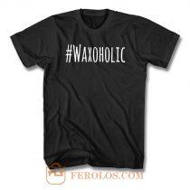 Waxaholic T Shirt