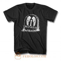 Weeping Angels I Blinked T Shirt