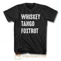 Whiskey Tango Foxtrot T Shirt