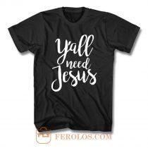 Yall Need Jesus T Shirt